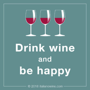 Drink wine and be happy IT