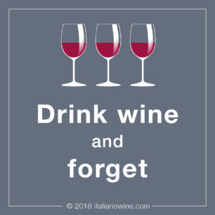 Drink wine and forget JA