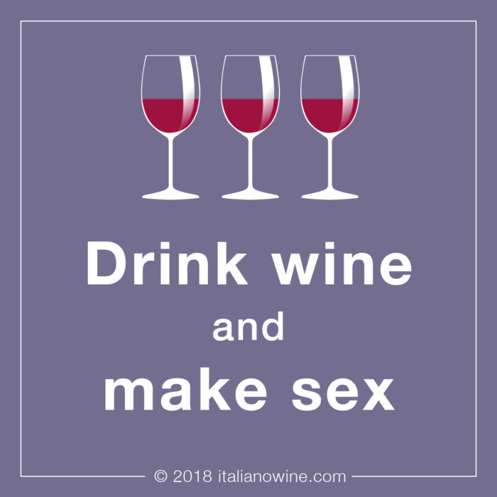 Drink wine and make sex IT